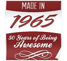 Amazing 'Made in 1965 50 Years of Being Awesome' T-shirts, Hoodies, Accessories and Gifts Poster