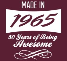 Amazing 'Made in 1965 50 Years of Being Awesome' T-shirts, Hoodies, Accessories and Gifts by Albany Retro