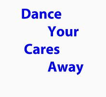 Dance Your Cares Away Womens Fitted T-Shirt