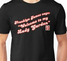 Franklyn James says lady garden (red) Unisex T-Shirt