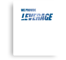We Provide Leverage Canvas Print
