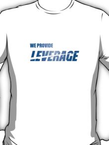 We Provide Leverage T-Shirt