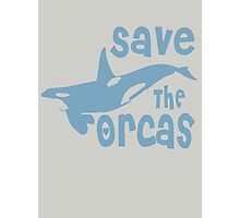 Save The Orcas Photographic Print