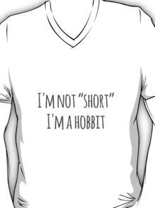 """i'm not """"short"""" i'm a hobbit T-Shirt"""