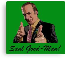 Its Saul Good-Man! Canvas Print