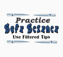 Practice Safe Science by CellDivisionLab