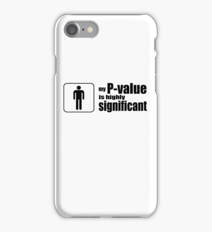 My P-Value is Highly Significant iPhone Case/Skin