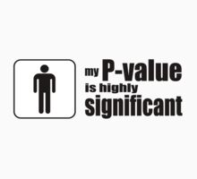 My P-Value is Highly Significant T-Shirt
