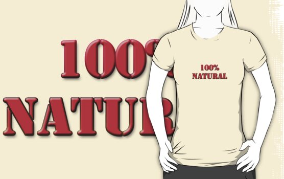 100% Natural by Scott Ruhs