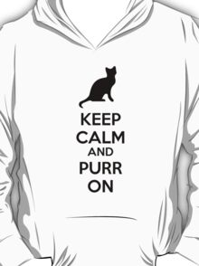 Keep calm and purr on T-Shirt