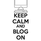 Keep calm and blog on by netza
