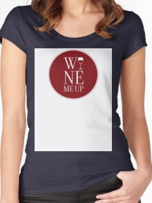 Wine Me Up Women's Fitted Scoop T-Shirt