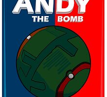 Andy The Bomb by rasadesign