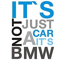 It`s not a car it`s BMW Photographic Print
