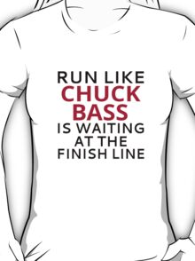 Run Like Chuck Bass Is Waiting At The Finish Line T-Shirt