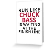 Run Like Chuck Bass Is Waiting At The Finish Line Greeting Card