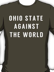 OHIO STATE AGAINST THE WORLD T-Shirt