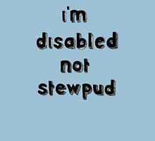 i'm disabled not stewpud - Requested Design Unisex T-Shirt