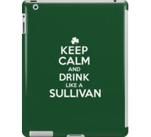 Amazing 'Keep Calm and Drink Like a Sullivan' T-shirts, Hoodies, Accessories and Gifts iPad Case/Skin