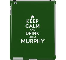 Hilarious 'Keep Calm and Drink Like a Murphy' St. Patrick's Day Hoodie and Acccessories iPad Case/Skin