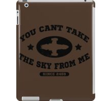 You Cant Take the Sky From Me iPad Case/Skin
