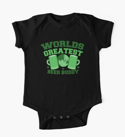 Worlds greatest BEER BUDDY (in green for St Patricks day!) One Piece - Short Sleeve