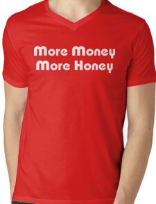 More Money More Honey Mens V-Neck T-Shirt