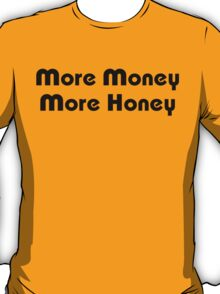 More Money More Honey T-Shirt
