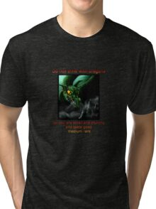 Do Not Trifle With Dragons... Tri-blend T-Shirt