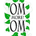 OM More! OM by Lori Elaine Campbell