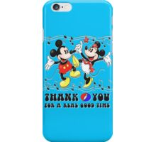 Thank you for a real good time!!! iPhone Case/Skin