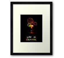 """Fireworks """"Life is colourful"""" Framed Print"""