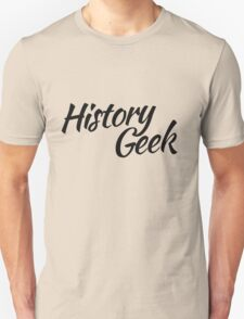 History GEEK Unisex T-Shirt