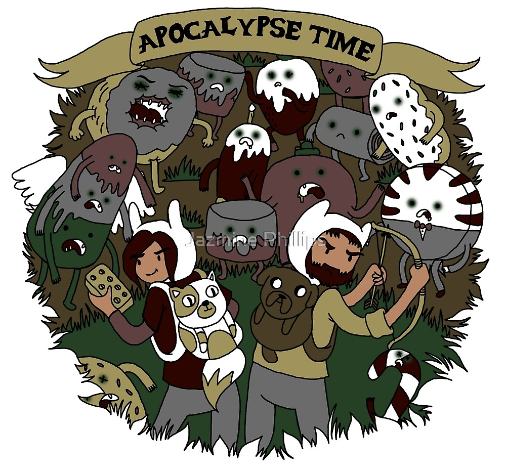 Apocalypse Time! by Jazmine Phillips