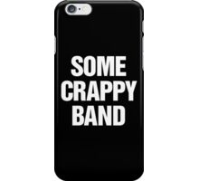 Some Crappy Band iPhone Case/Skin