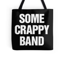 Some Crappy Band Tote Bag