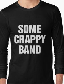 Some Crappy Band Long Sleeve T-Shirt