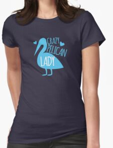Crazy pelican (bird) Lady T-Shirt