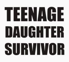 TEENAGE DAUGHTER SURVIVOR Baby Tee