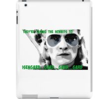 They're taking the hobbits to Isengard! iPad Case/Skin