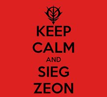 Keep Calm and Sieg Zeon Unisex T-Shirt