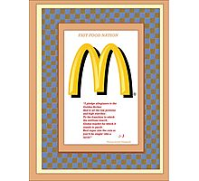 Fast Food Pledge to th' Golden Arches Photographic Print