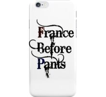 France Before Pants!  iPhone Case/Skin