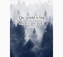 """""""The World is Big"""" Travel Quote Unisex T-Shirt"""