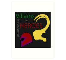 Villains are Heroes Art Print