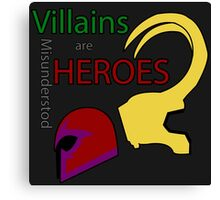 Villains are Heroes Canvas Print