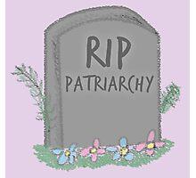RIP Patriarchy Photographic Print