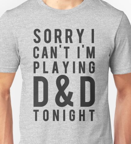 Sorry, D&D Tonight (Modern) Unisex T-Shirt