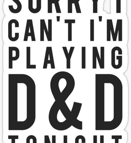 Sorry, D&D Tonight (Modern) Sticker