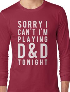 Sorry, D&D Tonight (Modern) White Long Sleeve T-Shirt